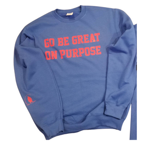 """Go Be Great On Purpose"" Crewneck Royal Blue with Red Logo"