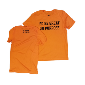 """Go Be Great On Purpose"" T-shirt Orange with Black logo"