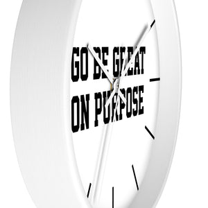 """Go Be Great On Purpose"" Wall clock"