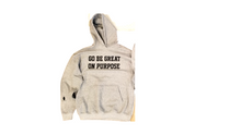 "Load image into Gallery viewer, ""Go Be Great On Purpose"" Gray Hoodie"