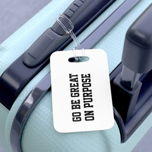 """Go Be Great On Purpose"" Bag Tag"