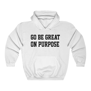 "Unisex Heavy Blend ""Go Be Great On Purpose""™ White Hooded Sweatshirt"
