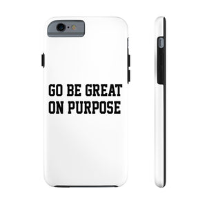 """Go Be Great On Purpose"" Case Mate Tough Phone Cases"