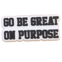 "Load image into Gallery viewer, ""Go Be Great On Purpose"" Croc pen in White"