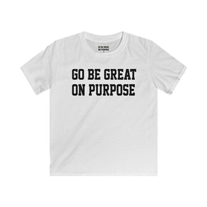 """Go Be Great On Purpose"" Classic Kids Softstyle Tee White"