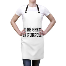 "Load image into Gallery viewer, ""Go Be Great On Purpose"" Apron"