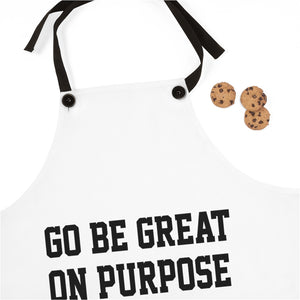 """Go Be Great On Purpose"" Apron"