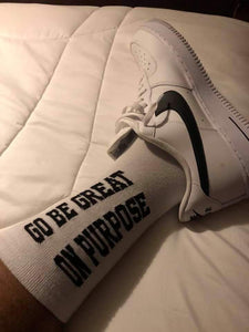 """Go Be Great On Purpose"" Socks White w/Black Letters"