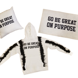 """Go Be Great On Purpose"" Limited EDITION Tie Dye hoodies"