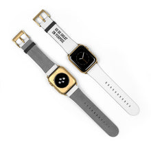 "Load image into Gallery viewer, ""Go Be Great On Purpose"" Watch Band"