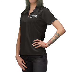 """Go Be Great On Purpose"" Women's Polo Shirt"