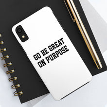 "Load image into Gallery viewer, ""Go Be Great On Purpose"" Case Mate Tough Phone Cases"