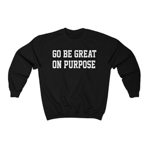 "Unisex Heavy Blend ""Go Be Great On Purpose""™ Black Crewneck Sweatshirt"