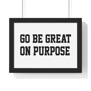 "Premium Framed ""Go Be Great On Purpose"" Horizontal Poster"