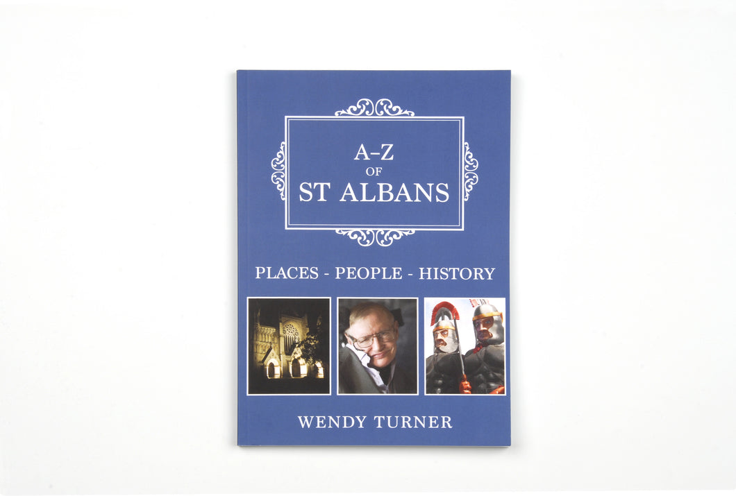 A-Z of St Albans: Places - People - History by Wendy Turner