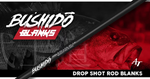 Bushido Drop Shot Series