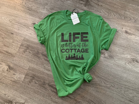 Life Is Better At The Cottage - Tee