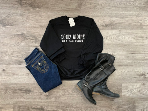 Good Moms Say Bad Words - Crew Sweater