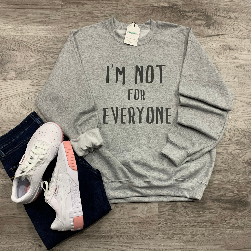 Not For Everyone - Crew Sweater