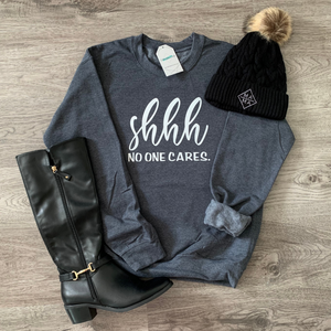 Shhh no one cares. - Crew Sweater