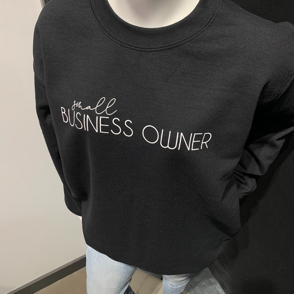 Small Business Owner - Black Crewneck