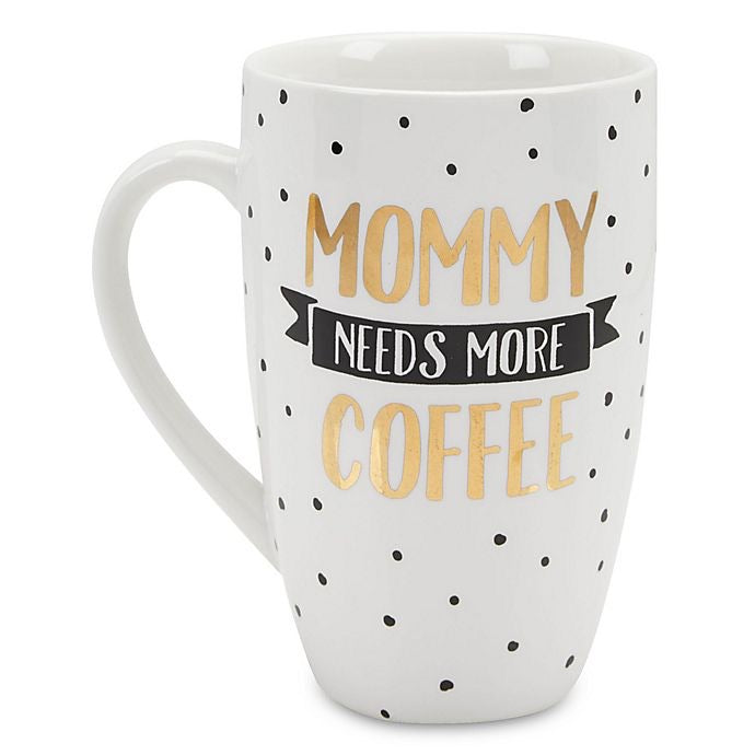 Mommy Needs More Coffee Cup