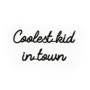 Goegezegd quote - Coolest kid in town