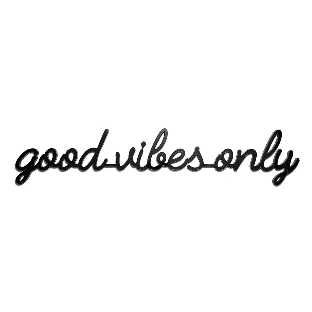 Goegezegd quote - Good vibes only