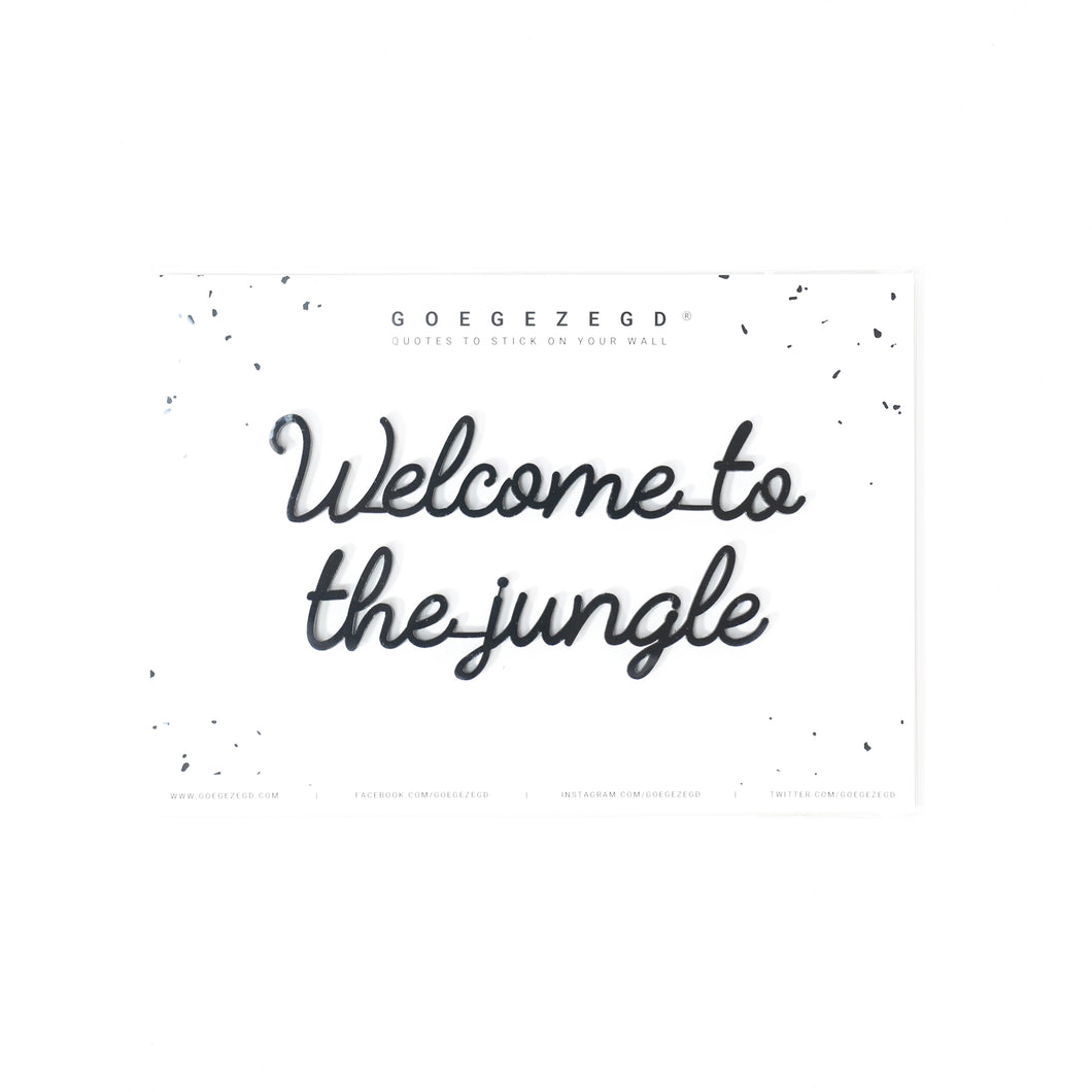 Goegezegd quote - Welcome to the jungle