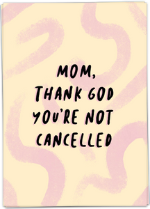 Kaart Blanche - Mom, thank god your not cancelled