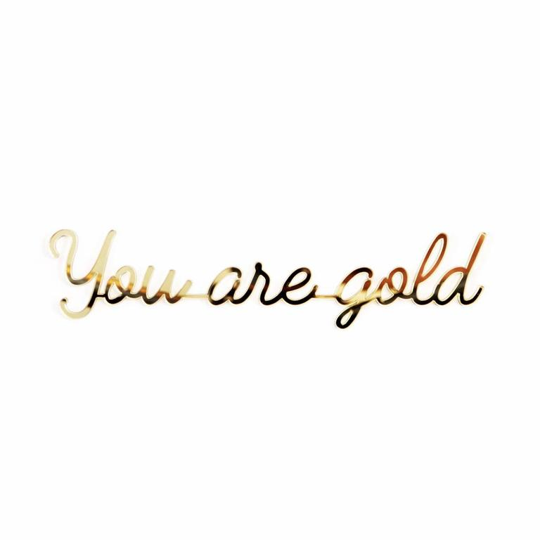 Goegezegd quote - You are gold