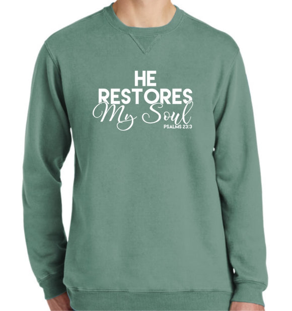 He Restores My Soul Sweatshirt