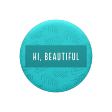 Load image into Gallery viewer, Hi beautiful - Pop Socket