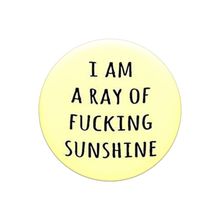 Load image into Gallery viewer, I am a ray of fucking Sunshine - Pop Socket