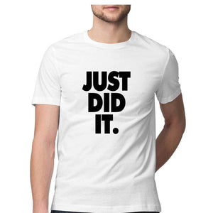 Just Did It - Men's Half T-Shirt