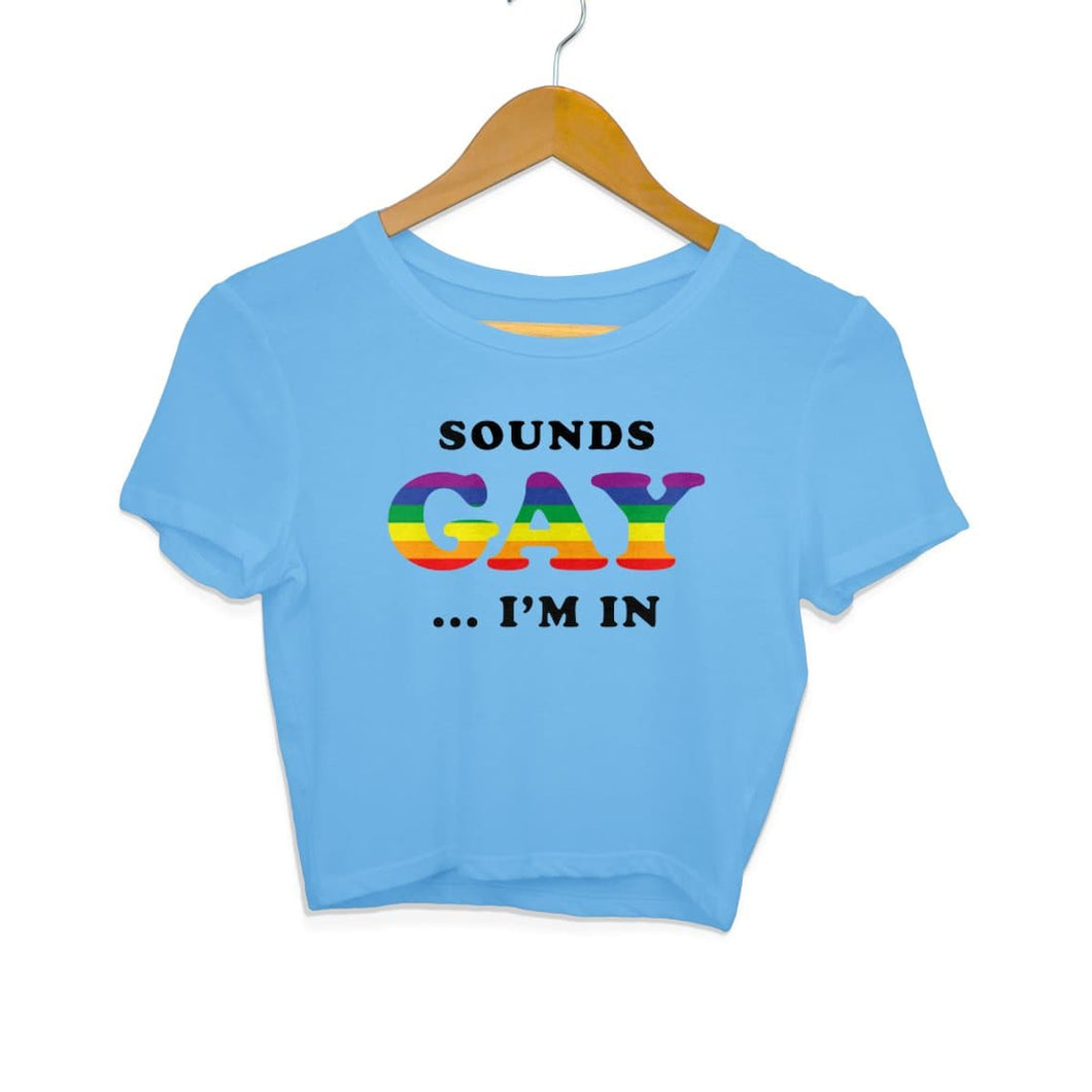 Crop Top - Sounds Gay I am in