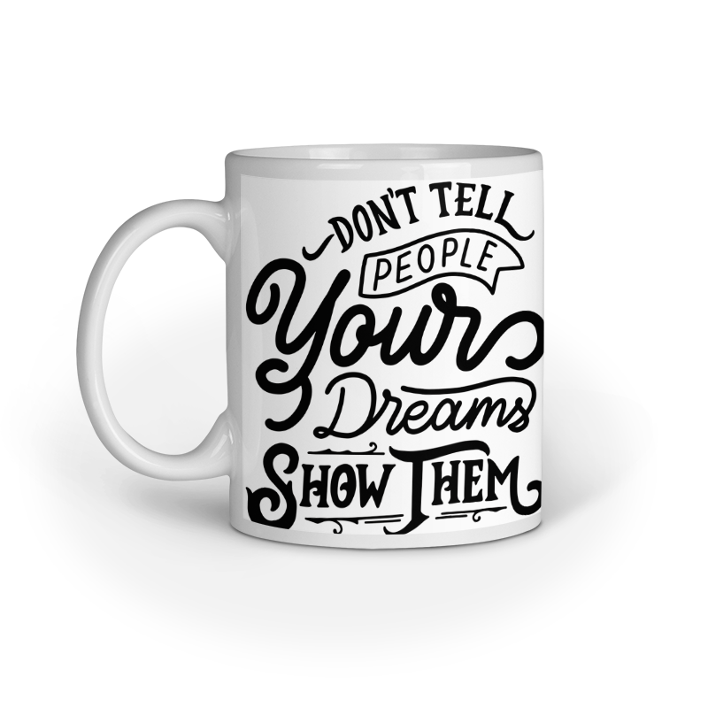Don't tell people your dreams - Ceramic Mug
