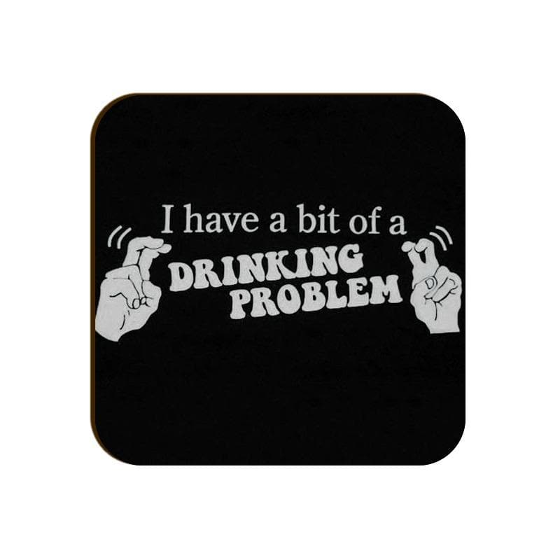 Square Coaster - I have a drinking problem