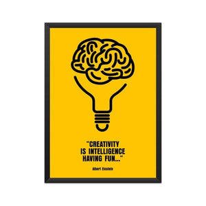 Creativity is Intelligence having Fun - Wall Poster