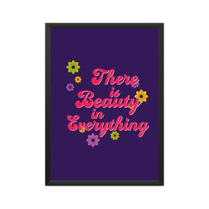 There is beauty in Everything  - Wall Poster