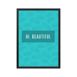 Hi, Beautiful - Wall Poster