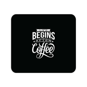 Mouse Pad - Life starts after coffee
