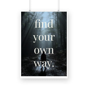 Find your own way - Wall Poster
