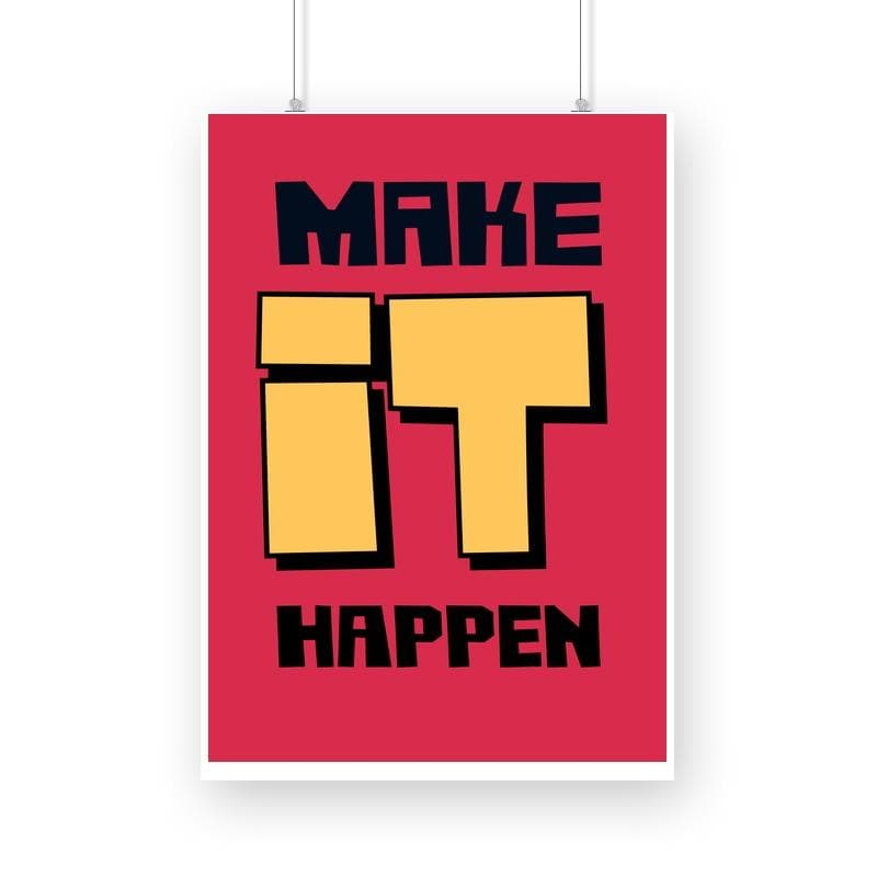Make it Happen - Wall Poster