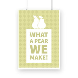 What a Pear we make - Wall Poster