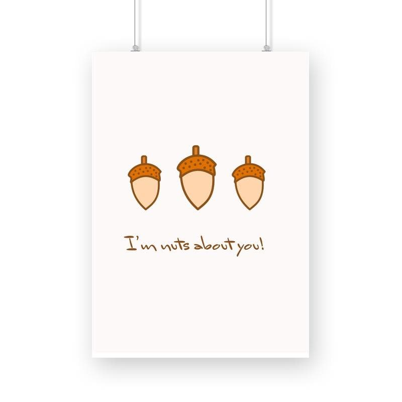 I am nuts about you - Wall Poster