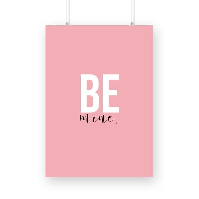 Be mine - Wall Poster