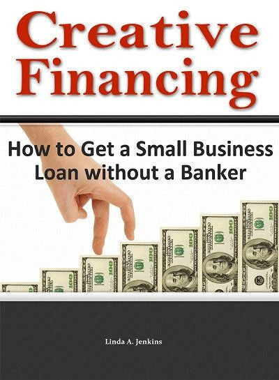 Creative Financing ebook - business guide to alternative small business funding