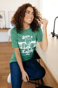 Have A Lucky Day Graphic Tee