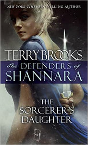 The Sorcerer's Daughter: Book Three of The Defenders of Shannara (Paperback)